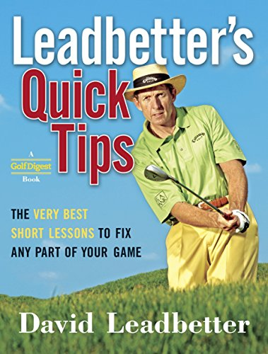 Leadbetter's Quick Tips: The Very Best Short Lessons to Fix Any Part of Your Game von Doubleday