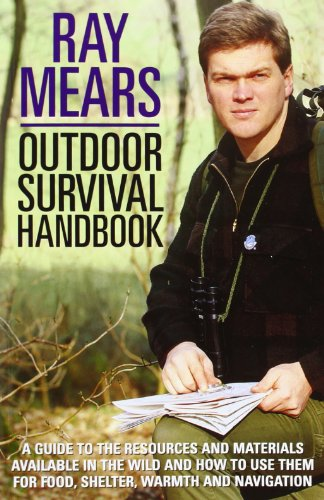 Ray Mears Outdoor Survival Handbook: The Classic Indispensable Guide to Surviving the Outdoors von Ebury Press