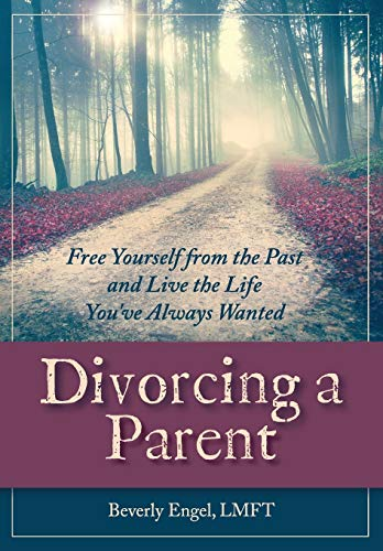 Divorcing a Parent: Free Yourself from the Past and Live the Life You've Always Wanted von ECHO POINT BOOKS & MEDIA