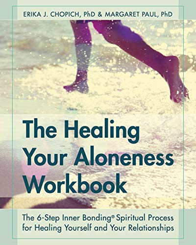 The Healing Your Aloneness Workbook: The 6-Step Inner Bonding Process for Healing Yourself and Your Relationships von ECHO POINT BOOKS & MEDIA
