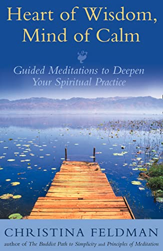 Heart Of Wisdom, Mind Of Calm: Guided Meditations von Element Books
