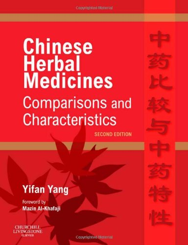 Chinese Herbal Medicines: Comparisons and Characteristics von Churchill Livingstone