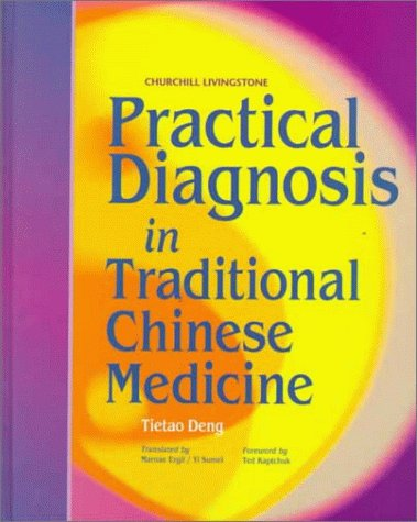 Practical Diagnosis in Traditional Chinese Medicine von Churchill Livingstone