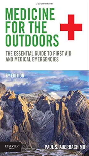 Medicine for the Outdoors: The Essential Guide to First Aid and Medical Emergencies von Elsevier - Health Sciences Division