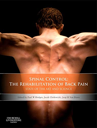Spinal Control: The Rehabilitation of Back Pain: State of the art and science von Churchill Livingstone