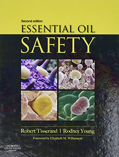 Essential Oil Safety: A Guide for Health Care Professionals- von Elsevier LTD, Oxford