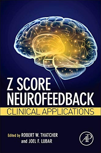 Z Score Neurofeedback: Clinical Applications von Academic Press