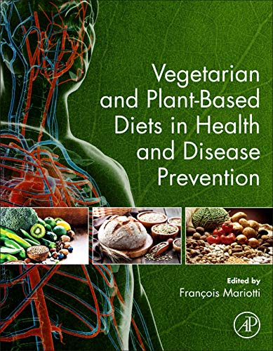 Vegetarian and Plant-Based Diets in Health and Disease Prevention von Academic Press