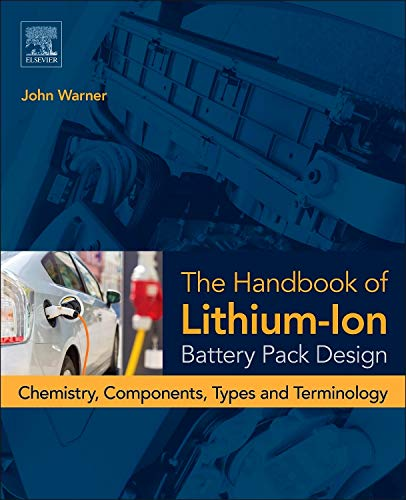The Handbook of Lithium-Ion Battery Pack Design: Chemistry, Components, Types and Terminology von Elsevier Science