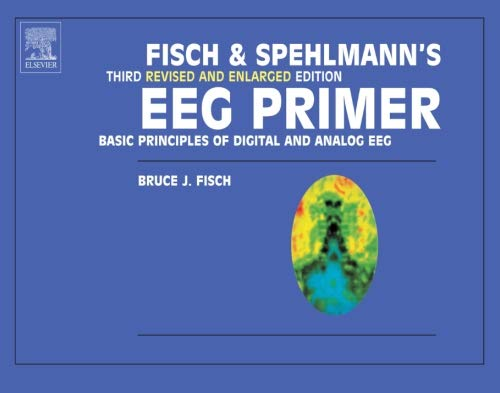 Fisch and Spehlmann's EEG Primer, Third Revised and Enlarged Edition: Basic Principles of Digital and Analog EEG von Elsevier