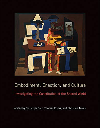 Embodiment, Enaction, and Culture: Investigating the Constitution of the Shared World (Mit Press) von MIT Press Ltd
