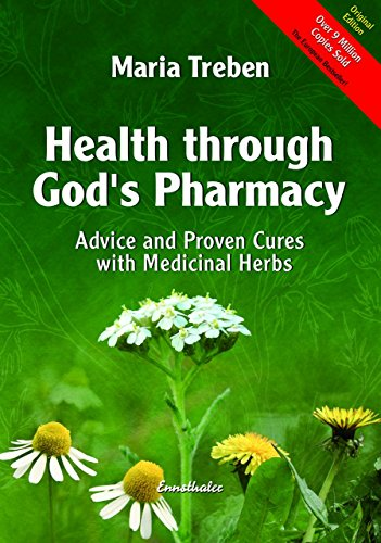 Health through God's Pharmacy: Advice and Proven Cures with Medicinal Herbs: Advice and Experiences with Medicinal Herbs von Ennsthaler