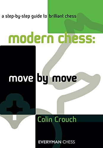 Modern Chess: Move by Move: A Step-By-Step Guide to Brilliant Chess (Everyman Chess) von Everyman Chess