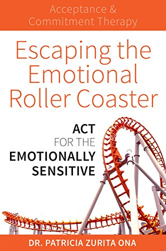 Escaping the Emotional Roller Coaster: ACT for the emotionally sensitive von Exisle Publishing