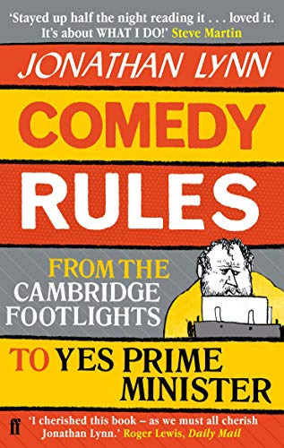 Comedy Rules: From the Cambridge Footlights to Yes, Prime Minister von Faber & Faber