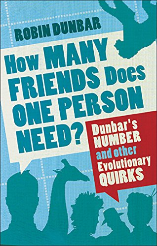 How Many Friends Does One Person Need?: Dunbar's Number and Other Evolutionary Quirks von Faber & Faber