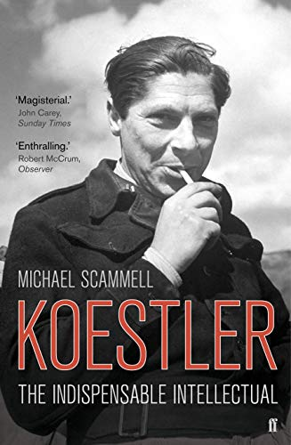 Koestler: The Indispensable Intellectual von Faber & Faber