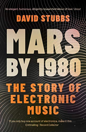 Mars by 1980: The Story of Electronic Music von Faber & Faber