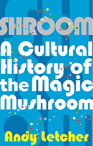 Shroom: A Cultural History of the Magic Mushroom von Faber & Faber