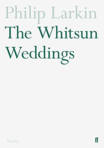 Larkin, P: Whitsun Weddings (Faber Poetry) von Faber & Faber