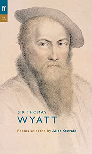 Thomas Wyatt: Poems Selected by Alice Oswald (Poet to Poet) von Faber & Faber