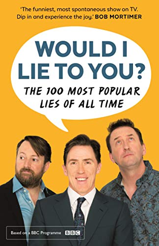 Would I Lie To You? Presents The 100 Most Popular Lies of All Time von Faber & Faber