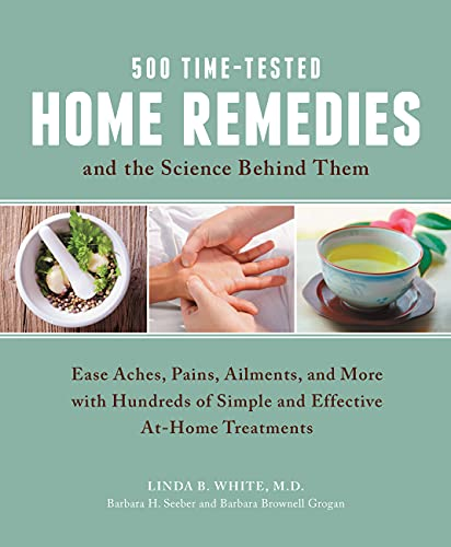 500 Time-Tested Home Remedies and the Science Behind Them von Fair Winds Press