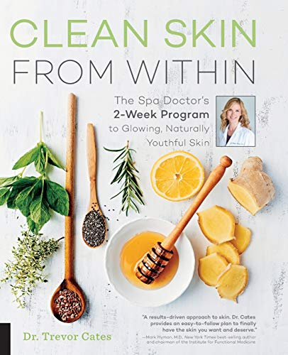 Clean Skin From Within: The Spa Doctor's Two-Week Program to Glowing, Naturally Youthful Skin von Fair Winds Press