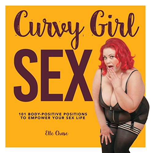 Curvy Girl Sex: 101 Body-Positive Positions to Empower Your Sex Life von Fair Winds Press