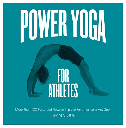 Power Yoga for Athletes: More Than 100 Poses and Flows to Improve Performance in Any Sport von Fair Winds Press