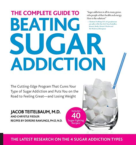 The Complete Guide to Beating Sugar Addiction: The Cutting-Edge Program That Cures Your Type of Sugar Addiction and Puts You on the Road to Feeling Great--and Losing Weight! von Fair Winds Press