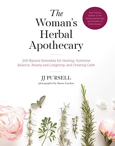 The Woman's Herbal Apothecary: 200 Natural Remedies for Healing, Hormone Balance, Beauty and Longevity, and Creating Calm von Fair Winds Press