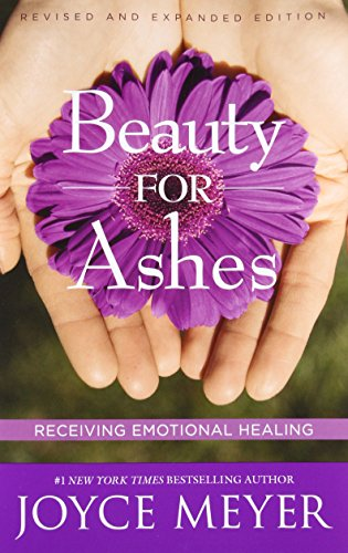 Beauty for Ashes: Receiving Emotional Healing von FaithWords