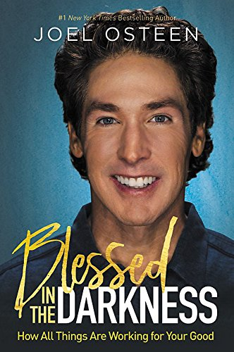 Blessed in the Darkness: How All Things Are Working for Your Good von FaithWords