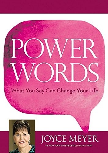 Power Words: What You Say Can Change Your Life von FaithWords