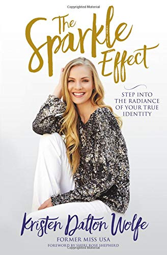 The Sparkle Effect: Step into the Radiance of Your True Identity von FaithWords