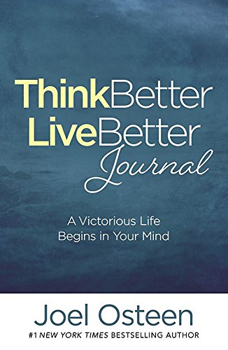Think Better, Live Better Journal: A Victorious Life Begins in Your Mind von FaithWords