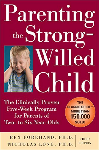 Parenting the Strong-Willed Child: The Clinically Proven Five-Week Program for Parents of Two- to Six-Year-Olds, Third Edition von McGraw-Hill Education
