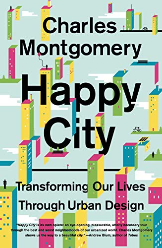 Happy City: Transforming Our Lives Through Urban Design von Macmillan USA