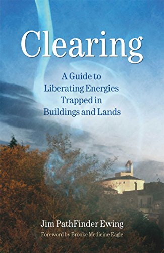 Clearing: A Guide to Liberating Energies Trapped in Buildings and Lands von Findhorn Press Ltd.