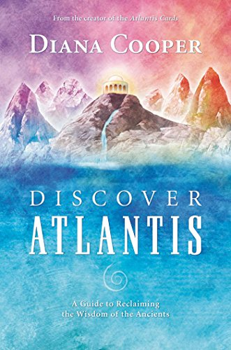 Discover Atlantis: A Guide to Reclaiming the Wisdom of the Ancients von Findhorn Press