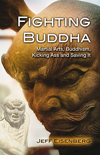 Fighting Buddha: A Story of Martial Arts, Buddhism, Kicking Ass and Saving It von Findhorn Press