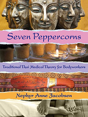 Seven Peppercorns: Traditional Thai Medical Theory For Bodyworkers von Findhorn Press