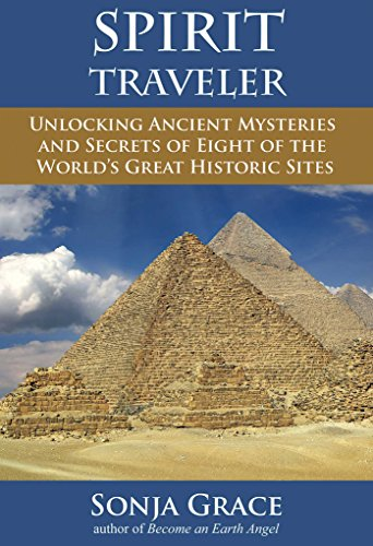 Spirit Traveler: Unlocking Ancient Mysteries and Secrets of Eight of the World's Great Historic Sites von Findhorn Press