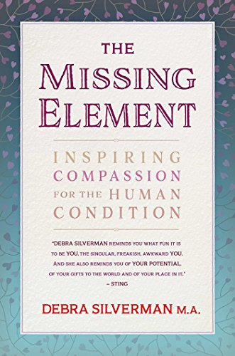 The Missing Element: Inspiring Compassion for the Human Condition von Findhorn Press