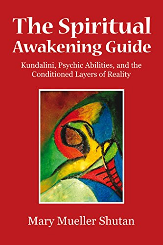The Spiritual Awakening Guide: Kundalini, Psychic Abilities, and the Conditioned Layers of Reality von Findhorn Press