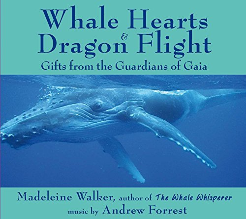 Whale Hearts & Dragon Flight: Gifts from the Guardians of Gaia von Findhorn Press