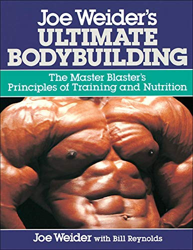 Joe Weider's Ultimate Bodybuilding: The Master Blaster's Principles of Training and Nutrition von McGraw-Hill Education
