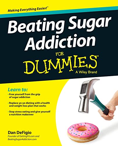 Beating Sugar Addiction For Dummies von For Dummies