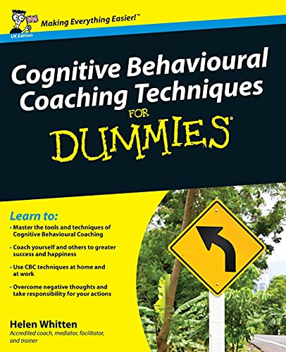 Cognitive Behavioural Coaching Techniques For Dummies von For Dummies